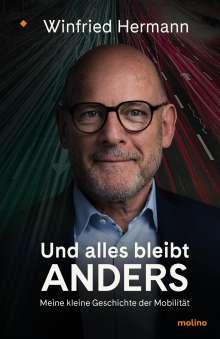 Winfried Hermann: Und alles bleibt anders, Buch