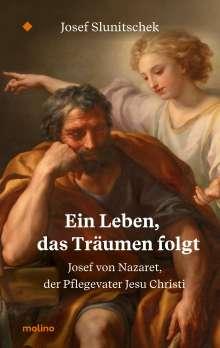 Josef Slunitschek: Ein Leben, das Träumen folgt, Buch