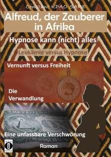 Dantse Dantse: Alfreud, der Zauberer in Afrika - Hypnose kann (nicht) alles, Buch