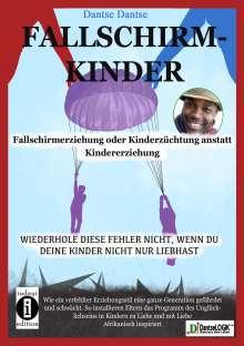 Dantse Dantse: Fallschirmkinder. Fallschirmerziehung oder Kinderzüchtung anstatt Kindererziehung., Buch