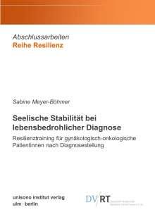 Sabine Meyer-Böhmer: Seelische Stabilität bei lebensbedrohlicher Diagnose, Buch
