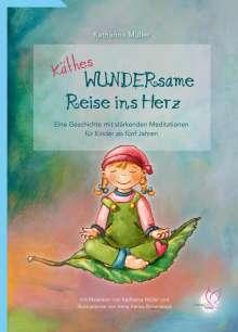 Katharina Müller: Käthes WUNDERsame Reise in Herz, Buch