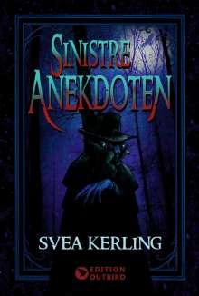 Svea Kerling: Sinistre Anekdoten, Buch