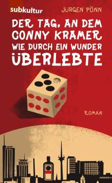 Jürgen Pönn: Der Tag, an dem Conny Kramer wie durch ein Wunder überlebte, Buch