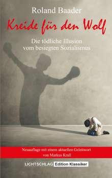 Roland Baader: Kreide für den Wolf, Buch