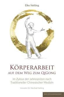 Elke Nelting: Körperarbeit auf dem Weg zum Qi Gong, Buch