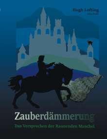 Hugh Lofting: Zauberdämmerung, Buch