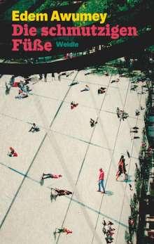 Edem Awumey: Die schmutzigen Fu¨ße, Buch