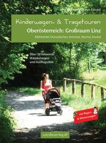 Irmgard Leitner-Gadringer: Kinderwagen- & Tragetouren Oberösterreich: Großraum Linz, Buch