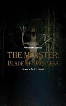 Alexander Iscenco: The Monster - Blade of Darkness, Buch