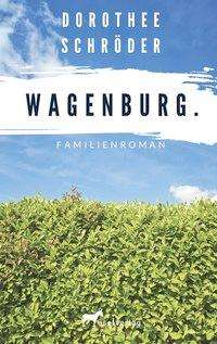Dorothee Schröder: Wagenburg., Buch