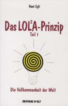 Rene Egli: Das LOLA-Prinzip oder Die Vollkommenheit der Welt, Buch