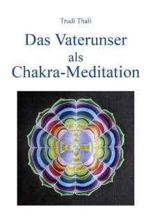 Trudi Thali: Das Vaterunser als Chakra-Meditation, Buch