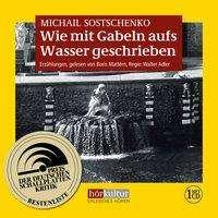 Michail Sostschenko: Wie mit Gabeln aufs Wasser geschrieben, MP3-CD