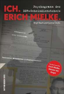 Gunnar Dedio: Ich. Erich Mielke, Buch