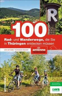 Thomas Fitzke: 100 Rad- und Wanderwege, die Sie in Thüringen entdecken müssen, Buch