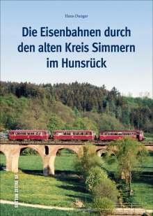 Hans Dr. Dunger: Die Eisenbahnen durch den alten Kreis Simmern im Hunsrück, Buch