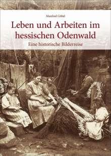 Manfred Göbel: Leben und Arbeiten im hessischen Odenwald, Buch