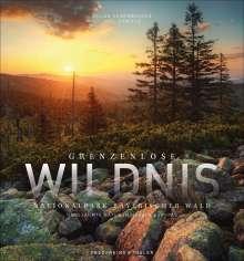Kilian Schönberger: Grenzenlose Wildnis Nationalpark Bayerischer Wald, Buch