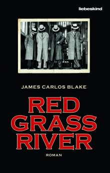 James Carlos Blake: Red Grass River, Buch
