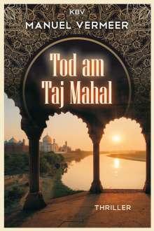 Manuel Vermeer: Tod am Taj Mahal, Buch
