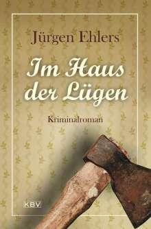 Jürgen Ehlers: Im Haus der Lügen, Buch