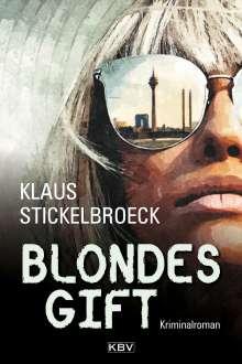 Klaus Stickelbroeck: Blondes Gift, Buch