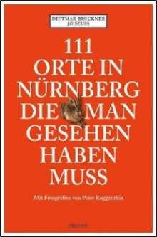 Dietmar Bruckner: 111 Orte in Nürnberg die man gesehen haben muss, Buch
