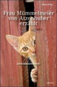 Nicola Förg: Frau Mümmelmeier von Atzenhuber erzählt, Buch