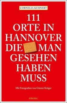Cornelia Kuhnert: 111 Orte in Hannover ,die man gesehen haben muss, Buch