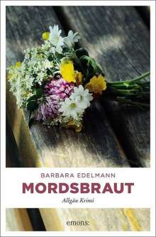 Barbara Edelmann: Mordsbraut, Buch