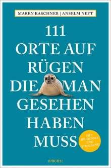 Maren Kaschner: 111 Orte auf Rügen, die man gesehen haben muss, Buch