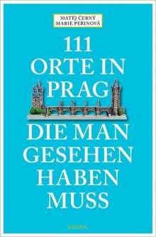 Matej Cerný: 111 Orte in Prag, die man gesehen habe muss, Buch