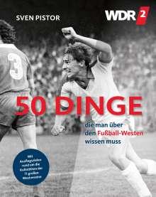 Sven Pistor: 50 Dinge, die man über den Fußball-Westen wissen muss, Buch