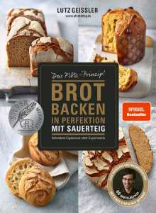 Lutz Geißler: Brot backen in Perfektion mit Sauerteig, Buch
