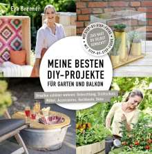 Eva Brenner: Meine besten DIY-Projekte für Garten und Balkon, Buch