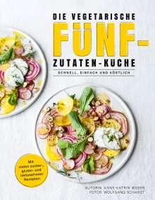 Anne-Katrin Weber: Die vegetarische Fünf-Zutaten-Küche, Buch