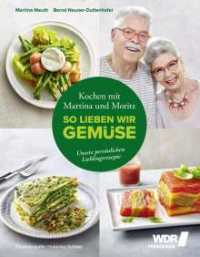 Martina Meuth: Kochen mit Martina und Moritz - So lieben wir Gemüse, Buch