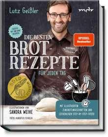 Lutz Geißler: Die besten Brotrezepte für jeden Tag, Buch