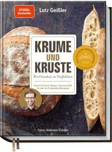 Lutz Geißler: Krume und Kruste - Brot backen in Perfektion, Buch