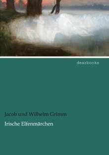 Jacob und Wilhelm Grimm: Irische Elfenmärchen, Buch