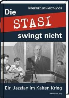 Siegfried Schmidt-Joos: Die Stasi swingt nicht, Buch