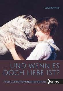 Clive Wynne: ... und wenn es doch Liebe ist?, Buch