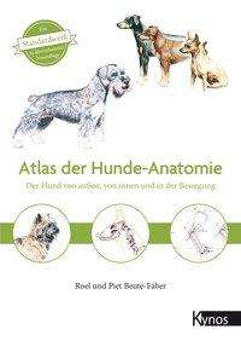 Roel Beute-Faber: Atlas der Hundeanatomie, Buch