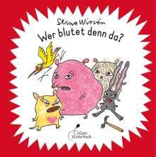 Stina Wirsén: Wer blutet denn da?, Buch
