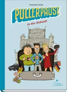 Gehm Franziska: Pullerpause in der Zukunft, Buch