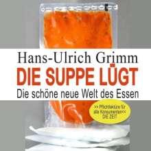 Hans-Ulrich Grimm: Die Suppe lügt, CD