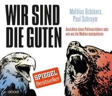 Paul Schreyer: Wir sind die Guten, CD