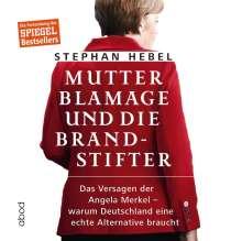 Stephan Hebel: Mutter Blamage und die Brandstifter, CD