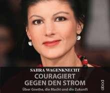 Sahra Wagenknecht: Couragiert gegen den Strom, CD